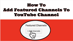 How to Add Featured Channels on YouTube 2019