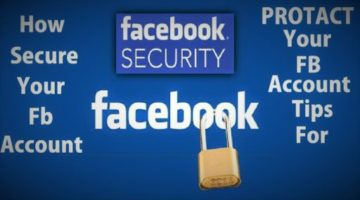 Secure Facebook Account : Best Tips to Keep Your Facebook Account Safe